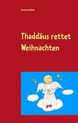 Thaddäus rettet Weihnachten von Hoch,  Susanne