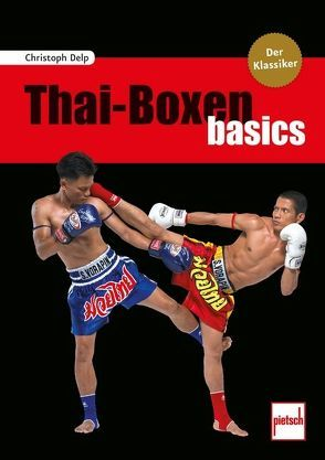 Thai-Boxen basics von Delp,  Christoph