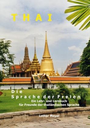 THAI – Die Sprache der Freien von Meyer,  Lothar
