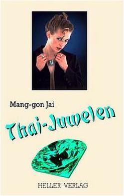Thai-Juwelen von Ebenhöch,  Thomas, Mang-gon Jai, Reuter,  Susanne
