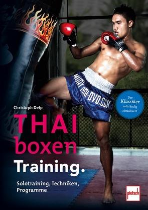 Thaiboxen Training. von Delp,  Christoph