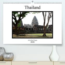 Thailand – auf stillen Wegen (Premium, hochwertiger DIN A2 Wandkalender 2020, Kunstdruck in Hochglanz) von Gräf,  Ulrich