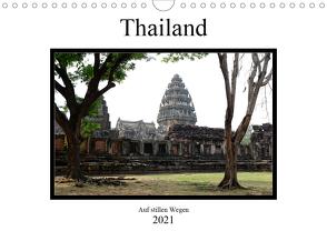 Thailand – auf stillen Wegen (Wandkalender 2021 DIN A4 quer) von Gräf,  Ulrich