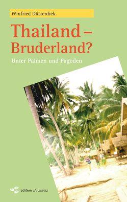 Thailand – Bruderland? von Düsterdiek,  Winfried