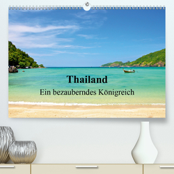 Thailand – Ein bezauberndes Königreich (Premium, hochwertiger DIN A2 Wandkalender 2021, Kunstdruck in Hochglanz) von Wittstock,  Ralf