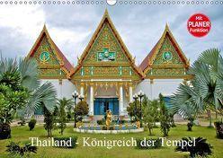 Thailand – Königreich der Tempel (Wandkalender 2019 DIN A3 quer) von Wittstock,  Ralf