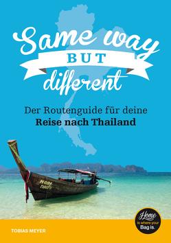 Thailand-Reiseführer für Einsteiger: Same Way But Different von Meyer,  Tobias