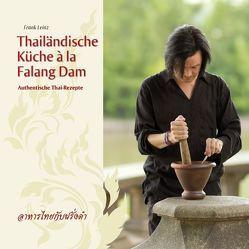 Thailändische Küche á la Falang Dam von Leinz,  Frank