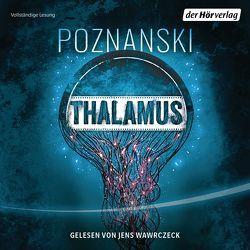 Thalamus von Poznanski,  Ursula, Wawrczeck,  Jens