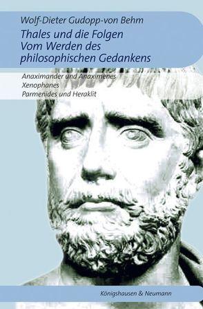Thales und die Folgen. Vom Werden des philosophischen Gedankens. von Gudopp-von Behm,  Wolf-Dieter