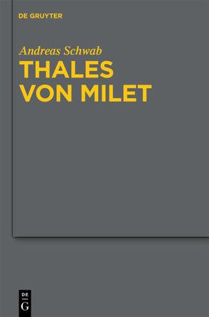 Thales von Milet in der frühen christlichen Literatur von Schwab,  Andreas