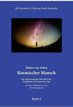 Thalus von Athos – Kosmischer Mensch von Jasinski,  Alf und Christa