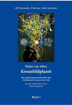Thalus von Athos – Kreuzfeldplanet von Jasinski,  Alf und Christa