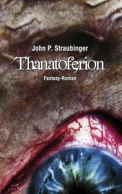 Thanatoferion von Straubinger,  John P.