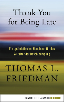 Thank You for Being Late von Friedman,  Thomas L.