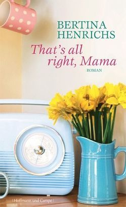 That's allright, Mama von Henrichs,  Bertina, Steinitz,  Claudia