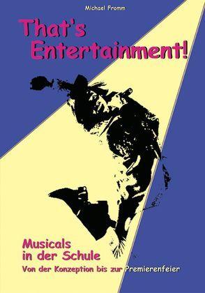That's Entertainment – Musicals in der Schule von Fromm,  Michael