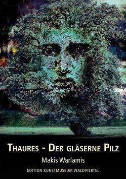 Thaures – Der gläserne Pilz von Warlamis,  Makis E