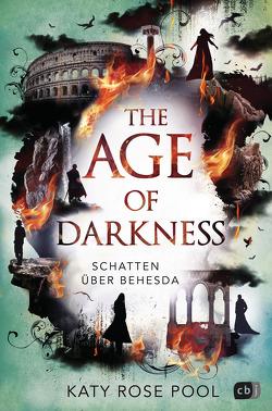The Age of Darkness – Schatten über Behesda von Galić,  Anja, Pool,  Katy Rose