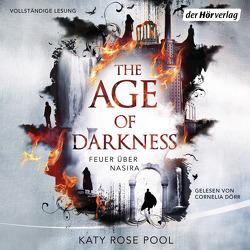 The Age of Darkness – Feuer über Nasira von Dörr,  Cornelia, Galić,  Anja, Pool,  Katy Rose
