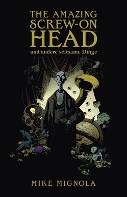The Amazing Screw-On Head von Mignola,  Mike