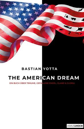 THE AMERICAN DREAM von Yotta,  Bastian