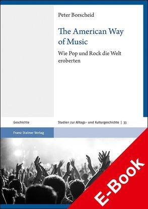 The American Way of Music von Borscheid,  Peter