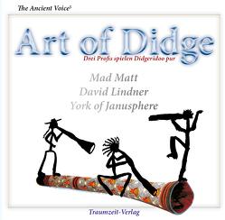 The Ancient Voice – Art of Didge von Lindner,  David, Matt,  Mad, of Janusphere,  York