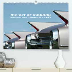 The art of mobility – american cars from the 50s & 60s (Premium, hochwertiger DIN A2 Wandkalender 2021, Kunstdruck in Hochglanz) von Hebbel-Seeger,  Andreas