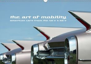 The art of mobility – american cars from the 50s & 60s (Wandkalender 2018 DIN A3 quer) von Hebbel-Seeger,  Andreas