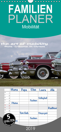The art of mobility – Auto-Träume in Chrom – Familienplaner hoch (Wandkalender 2019 , 21 cm x 45 cm, hoch) von Hebbel-Seeger,  Andreas