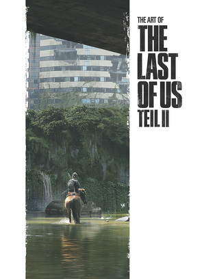 The Art of The Last of Us Teil II von Naughty Dog