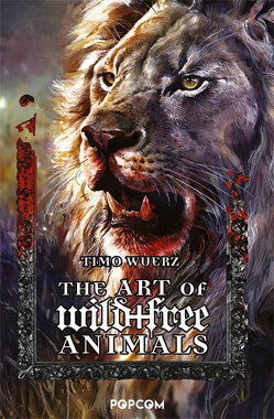 The Art of wild + free Animals von Wuerz,  Timo