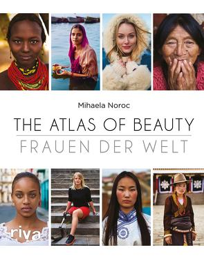The Atlas of Beauty – Frauen der Welt von Noroc,  Mihaela