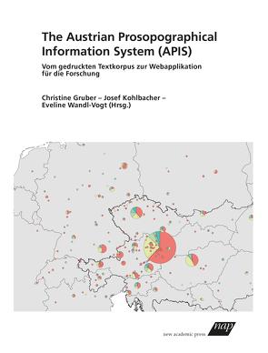 The Austrian Prosopographical Information System (APIS) von Gruber,  Christine, Kohlbacher,  Josef, Wandl-Vogt,  Eveline