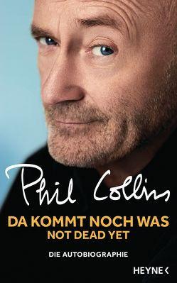 Da kommt noch was – Not dead yet von Collins,  Phil