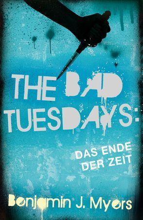 The Bad Tuesdays von Ernst,  Alexandra, Myers,  Benjamin J.