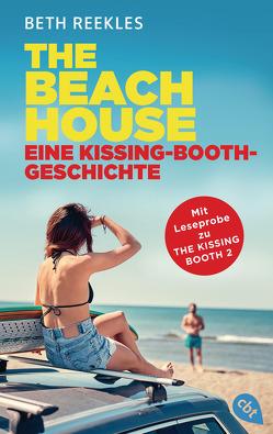 The Beach House – Eine Kissing-Booth-Geschichte von Reekles,  Beth, Zeltner,  Henriette