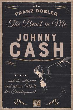 The Beast in Me. Johnny Cash von Dobler,  Franz