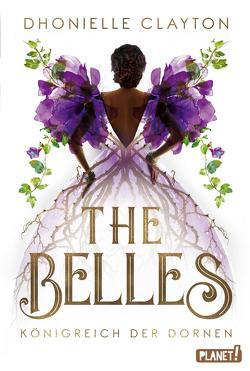 The Belles 2: Königreich der Dornen von Clayton,  Dhonielle, Lamatsch,  Vanessa