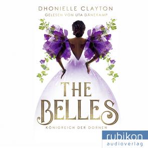 The Belles (2) von Clayton,  Dhonielle, Dänekamp,  Uta