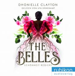 The Belles von Clayton,  Dhonielle, Dänekamp,  Uta