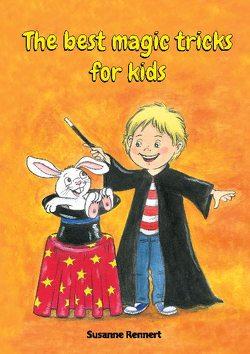 The best magic tricks for kids von Rennert,  Susanne