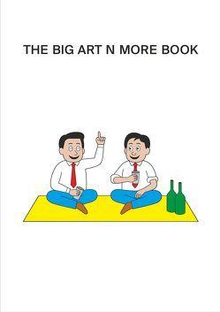 THE BIG ART N MORE BOOK von Bowler,  Paul, Hartmann,  Ralf, Hempel,  Franz, Hurttig,  Marcus A, Weißbach,  Georg