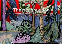 The big grey Dog von Oberegger,  Daniel