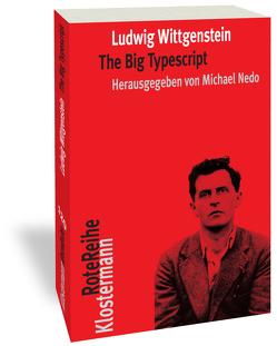 The Big Typescript von Nedo,  Michael, Wittgenstein,  Ludwig