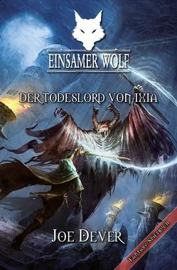Einsamer Wolf 17 – Der Todeslord von Ixia von Dever,  Joe