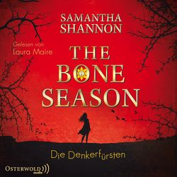 The Bone Season – Die Denkerfürsten von Lungstrass-Kapfer,  Charlotte, Maire,  Laura, Shannon,  Samantha