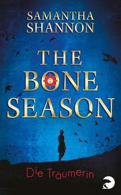 The Bone Season – Die Träumerin von Lungstrass-Kapfer,  Charlotte, Shannon,  Samantha