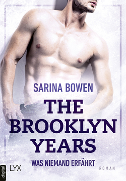 The Brooklyn Years – Was niemand erfährt von Bowen,  Sarina, Pilz,  Wiebke, Restemeier,  Nina